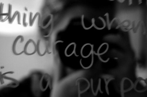Courage (https://www.flickr.com/photos/sunrise584/3882687484/)